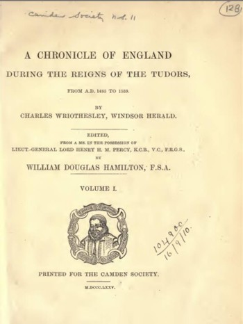The chronicle of Charles Wriothesley